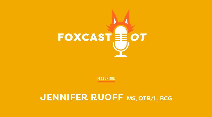 2- FOXcast OT: Jennifer Ruoff on the Board Certification in Gerontology